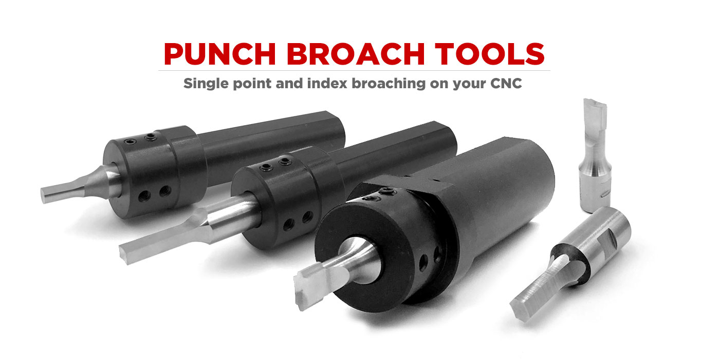 Punch Broach Tooling